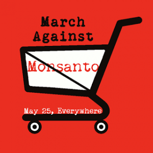 GMOs and Monsanto March